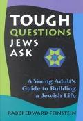 Tough Questions Jews Ask A Young Adult's Guide to Building a Jewish Life