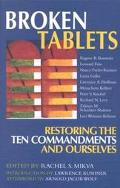 Broken Tablets Restoring the Ten Commandments and Ourselves