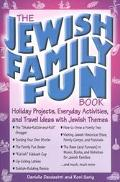 Jewish Family Fun Book Holiday Projects, Home Activities, and Travel Ideas With Jewish Themes
