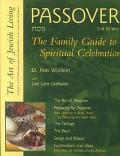 Passover The Family Guide to Spiritual Celebration
