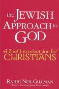 Jewish Approach to God A Brief Introduction for Christians