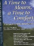 Time To Mourn, A Time To Comfort A Guide To Jewish Bereavement