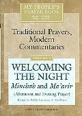 My People's Prayer Book Welcoming the Night Minchah And Ma'ariv (Afternoon And Evening Prayer)