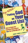 For Kids - Putting God on Your Guest List How to Claim the Spiritual Meaning of Your Bar or ...