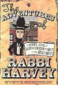 Adventures of Rabbi Harvey A Graphic Novel of Jewish Wisdom And Wit in the Wild West