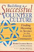 Building a Successful Volunteer Culture: Finding Meaning in Service in the Jewish Community