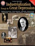 Industrialization through the Great Depression (American History (Mark Twain Media))