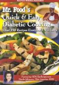Mr. Food's Quick & Easy Diabetic Cooking Over 150 Recipes Everybody Will Love