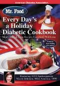 Mr. Food Every Day's a Holiday Diabetic Cookbook More Quick & Easy Recipes Everybody Will Love