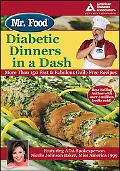 Mr. Food Diabetic Dinners in a Dash More Than 150 Fast & Fabulous Guilt-free Recipes