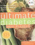 Ultimate Diabetes Meal Planner: A Complete System for Eating Healthy with Diabetes
