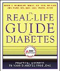 The Real-Life Guide to Diabetes: Practical Answers to Your Diabetes Problems
