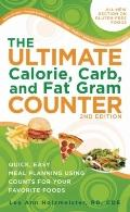 Ultimate Calorie, Carb, and Fat Gram Counter : Quick, Easy Meal Planning Using Counts for Yo...