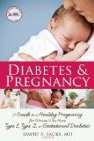 Diabetes and Pregnancy: A Guide to a Healthy Pregnancy for Women with Type 1, Type 2, or Ges...