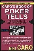 Caro's Book of Poker Tells The Psychology and Body Language of Poker