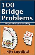 100 Bridge Problems Using Poker Tactics in Contract Bridge