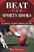 Beat The Sports Books An Insider's Guide To Betting The NFL
