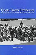 Uncle Sam's Orchestra Memories of the Seventh Army Symphony