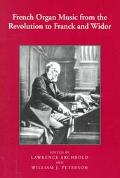 French Organ Music From the Revolution to Franck and Widor