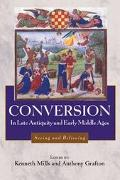 Conversion in Late Antiquity and the Early Middle Ages Seeing and Believing