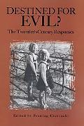 Destined for Evil? the Twentieth Century Response