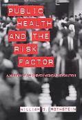 Public Health and the Risk Factor