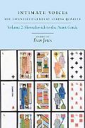 Intimate Voices: The Twentieth-Century String Quartet: Volume 2: Shostakovich to the Avant-G...