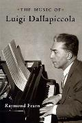 The Music of Luigi Dallapiccola (Eastman Studies in Music)