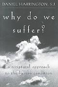 Why Do We Suffer? A Scriptural Approach to the Human Condition