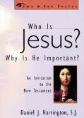 Who Is Jesus? Why Is He Important? An Invitation to the New Testament