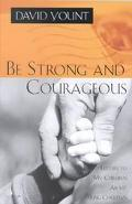 Be Strong and Courageous Letters to My Children About Being Christian
