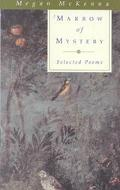 Marrow of Mystery Selected Poems