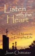 Listen With the Heart Sacred Moments in Everyday Life