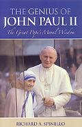 Genius of Pope John Paul II The Great Pope's Moral Wisdom