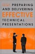 Preparing and Delivering Effective Technical Presentations