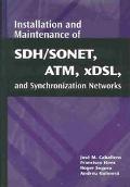Installation and Maintenance of Sdh/Sonet, Atm, Xdsl, and Synchronizatio N Networks