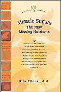 Miracle Sugars The New Class of Missing Nutrients
