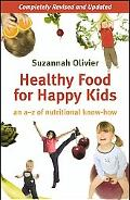 Healthy Foods for Happy Kids An A-z of Nutritional Know-how