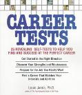 Career Tests 25 Revealing Self-Tests to Help You Find and Succeed at the Perfect Career