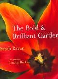 Bold and Brilliant Garden - Sarah Raven - Hardcover