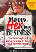 Minding Her Own Business The Self-Employed Woman's Guide to Taxes and Recordkeeping