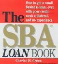 Sba Loan Book How to Get a Small Business Loan, Even With Poor Credit, Weak Collateral, and ...