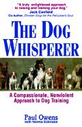 Dog Whisperer A Compassionate, Nonviolent Approach to Dog Training