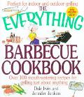 Everything Barbecue Cookbook Over 100 Mouth-Watering Recipes for Grilling Just About Anything