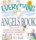 Everything Angels Book Discover the Guardians, Messengers, and Heavenly Companions in Your Life