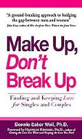 Make Up, Don't Break Up Finding and Keeping Love for Singles and Couples