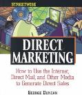 Streetwise Direct Marketing How to Use the Internet, Direct Mail, and Other Media to Generat...