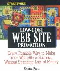 Streetwise Low-Cost Web Site Promotion Every Possible Way to Make Your Web Site a Success, W...