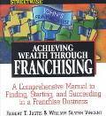 Streetwise Achieving Wealth Through Franchising A Comprehensive Manual to Finding, Starting,...