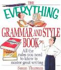 Everything Grammar and Style Book All the Rules You Need to Know to Master Great Writing